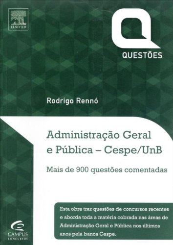 Administração Geral e Pública. Questões Comentadas. CESPE/UNB