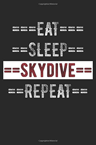 """Skydivers Journal - Eat Sleep Skydive Repeat: 6"""" x 9"""" 150 Page College Ruled por Gilly Gournal"""