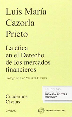 Descargar Libro La ética En El Derecho De Los Mercados Financieros Luis María Cazorla Prieto