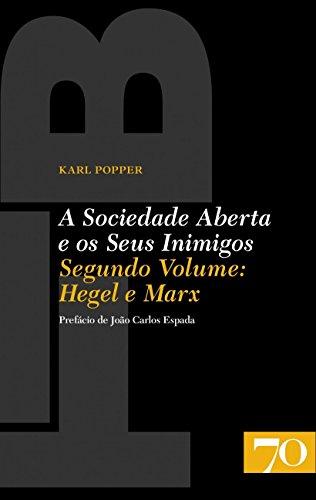 A Sociedade Aberta e os Seus Inimigos. Hegel e Marx - Volume 2