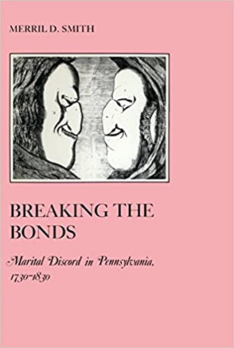 Download gratuito di libri di mercato Breaking the Bonds: Marital Discord in Pennsylvania, 1730-1830 (The American Social Experience) B010THGASY PDB