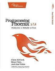 Programming Phoenix 1.4: Productive  > Reliable  > Fast