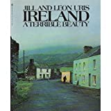 Ireland a Terrible Beauty by Jill and Leon Uris (1978-01-01)