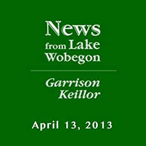 The News from Lake Wobegon from A Prairie Home Companion, April 13, 2013 Radio/TV Program