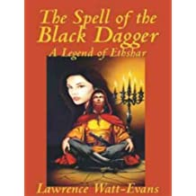 The Spell of the Black Dagger (The Legends of Ethshar Book 6)