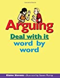 img - for Arguing: Deal with it word by word (Lorimer Deal With It) book / textbook / text book