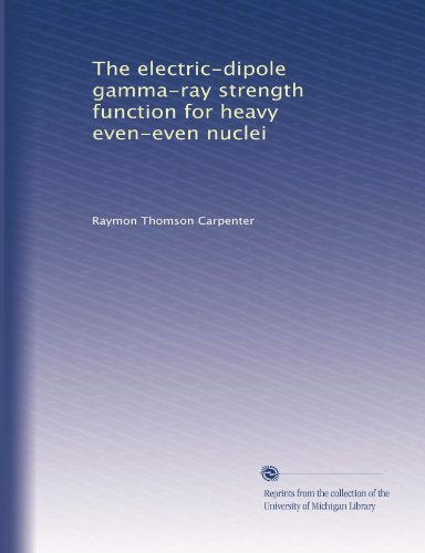 The electric-dipole gamma-ray strength function for heavy even-even - Rays Michigan Electric