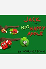 Jack the Not Happy Apple Paperback