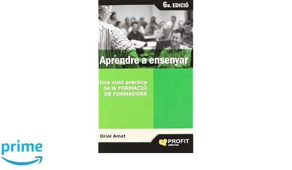 Aprendre a ensenyar: Amazon.es: Oriol Amat Salas: Libros