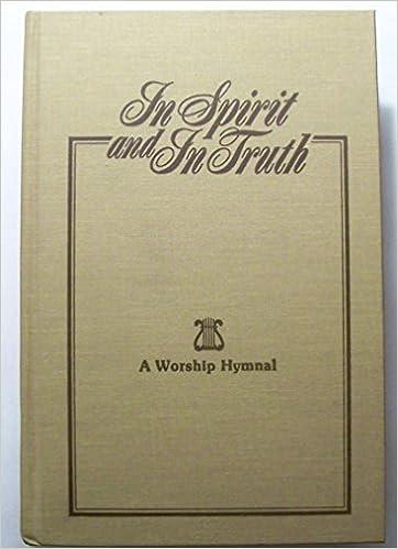 Descarga gratuita de libros electrónicos para iPodIn Spirit and In Truth: A Worship Hymnal en español FB2