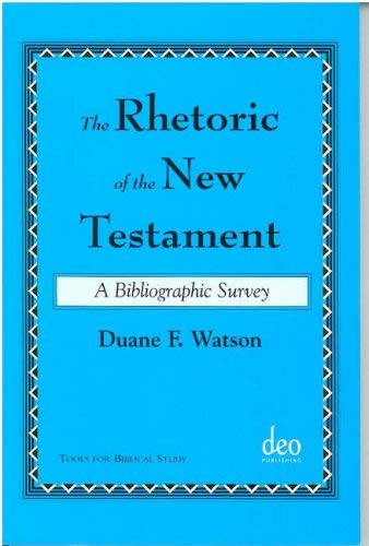 Download The Rhetoric of the New Testament: A Bibliographic Survey (Tools for Biblical Study) PDF