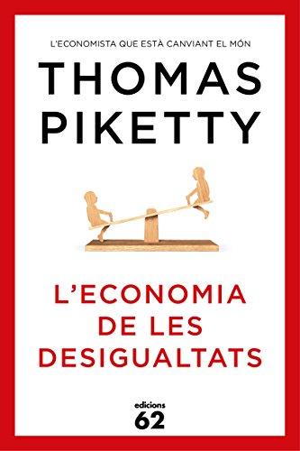 L'economia De Les Desigualtats (Llibres a l'Abast) por Thomas Piketty
