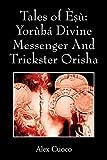 Tales of Èṣù: Yorùbá Divine Messenger And