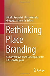 Rethinking Place Branding: Comprehensive Brand Development for Cities and Regions