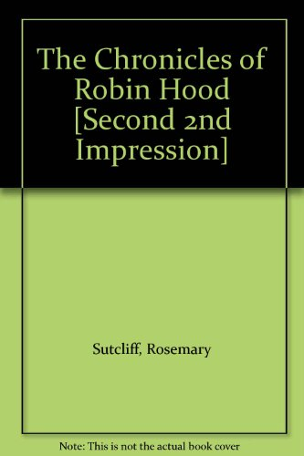 The Chronicles of Robin Hood [Second 2nd Impression]