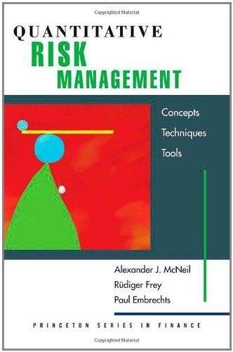 Quantitative Risk Management: Concepts, Techniques, and Tools (Princeton Series in Finance) ( Hardcover ) by McNeil, Alexander J.; Frey, Rüdiger; Embrechts, Paul published by Princeton University Press (Risk Quantitative)