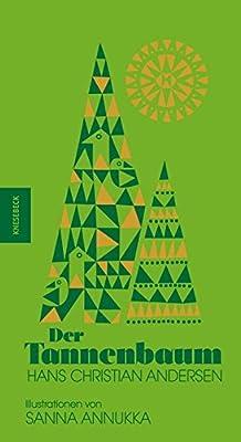 Märchen Von Hans Christian Andersen Der Tannenbaum.Der Tannenbaum Amazon De Hans Christian Anderson Sanna Annukka