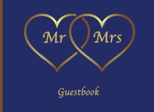 Mr & Mrs Guestbook: Wedding Guestbook. Soft cover, 110 pages. Navy Blue with Gold hearts 8.25x6 ()