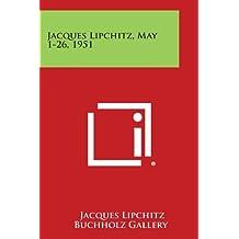 Jacques Lipchitz, May 1-26, 1951