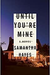 [ UNTIL YOU'RE MINE By Hayes, Samantha ( Author ) Hardcover Apr-15-2014 Hardcover
