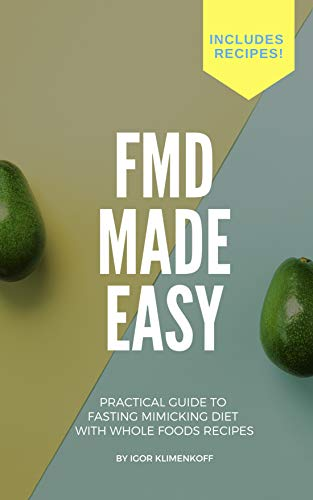 41cN3lKWg8L - FMD Made Easy: Practical Guide to Fasting Mimicking Diet With Whole Foods Recipes