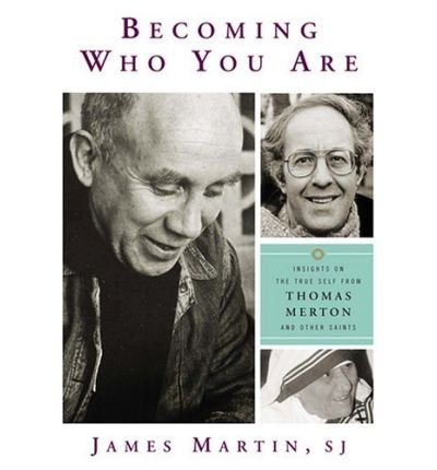 Becoming Who You are: Insights on the True Self from Thomas Merton and Other Saints (Paperback) - Common pdf