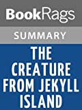 img - for Summary & Study Guide The Creature from Jekyll Island by G. Edward Griffin book / textbook / text book