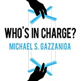 #9: Who's in Charge?: Free Will and the Science of the Brain