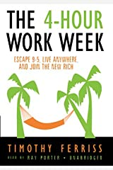 The 4-Hour Work Week: Escape 9-5, Live Anywhere, and Join the New Rich Audio CD