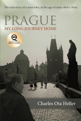 Prague: My Long Journey Home: A Memoir of Survival, Denial, and Redemption