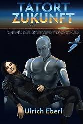 Tatort Zukunft - Wenn die Roboter erwachen