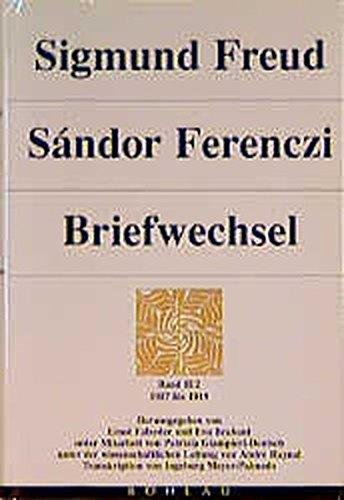 Sigmund Freud - Sándor Ferenczi. Briefwechsel: Briefwechsel, 6 Bde., Bd.2/2, 1917-1919