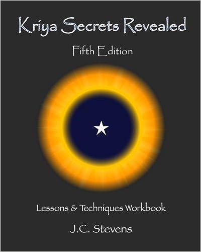 Kriya Secrets Revealed: Complete Lessons And Techniques por J C Stevens epub