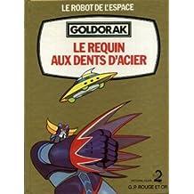Le requin aux dents d'acier ( Goldorak - le robot de l'espace)