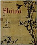 Shitao 1642-1707. Il sapore del mondo