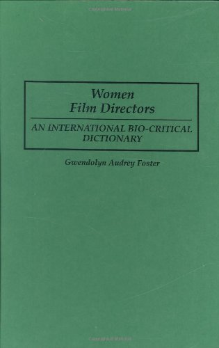 Women Film Directors: An International Bio-Critical Dictionary by Greenwood