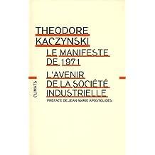 MANIFESTE DE 1971 (LE) : SUIVI DE L'AVENIR DE LA SOCIÉTÉ INDUSTRIELLE