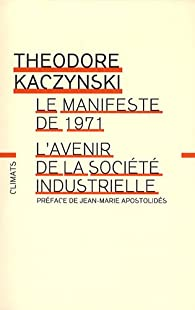 L'avenir de la société industrielle : Précédé du Manifeste de 1971 par Theodore John Kaczynski