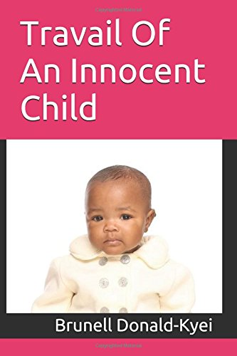 Travail Of An Innocent Child PDF