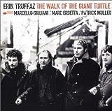 Walk of the Giant Turtle by Truffaz, Erik (2003-05-06)
