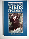 Guide to Birds of Alaska, Robert Armstrong, 0882403672