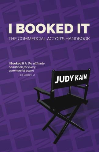I Booked It: The Commercial Actor's Handbook