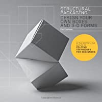 Structural Packaging: Design your own Boxes and 3D Forms (Paper engineering for designers and students)