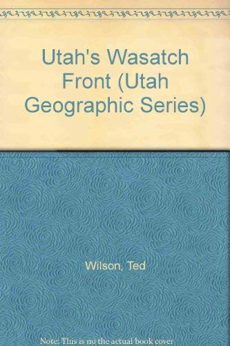 Utah's Wasatch Front (Utah Geographic ()