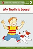 My Tooth Is Loose!, Martin Silverman and Harriet Ziefert, 0785703802
