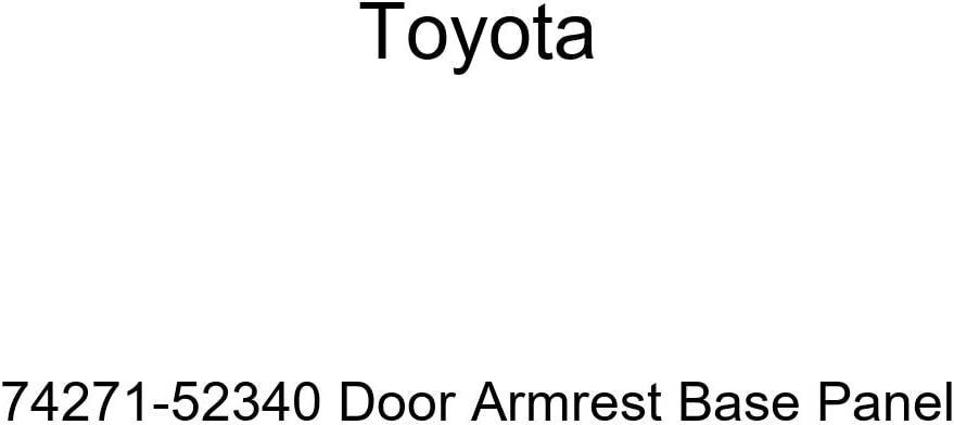 TOYOTA Genuine 74271-52340 Door Armrest Base Panel