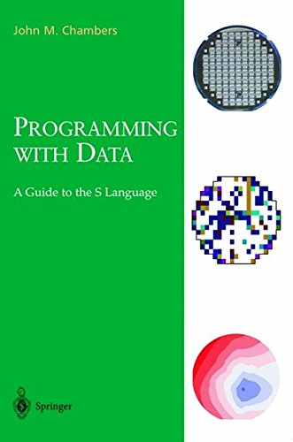 Programming with Data: A Guide to the S Language (Lecture Notes in Economics and) by John M Chambers