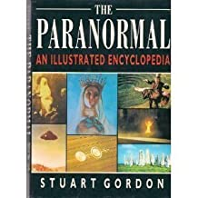 The Paranormal: An Illustrated Encyclopedia