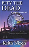 img - for Pity The Dead: A Gripping Crime Thriller (Solomon Gray) book / textbook / text book