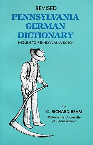 Revised Pennsylvania German Dictionary, English to Pennsylvania Dutch